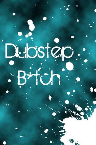 Dubstep Btch