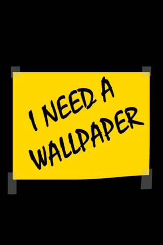I Need Wallpaper !
