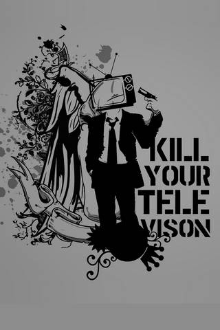 KiLL YOur TeLev
