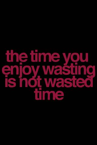 Time Wasted