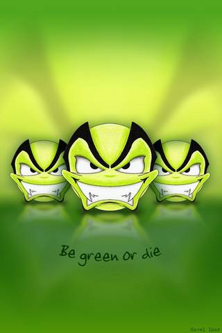 Be Green Or